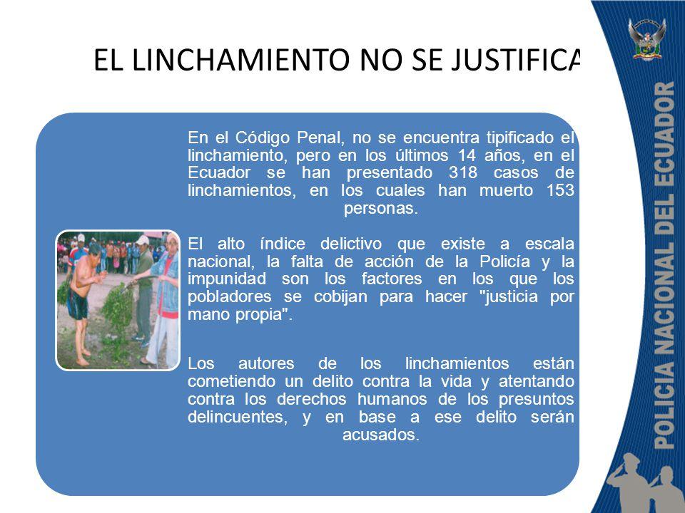 EL LINCHAMIENTO NO SE JUSTIFICA