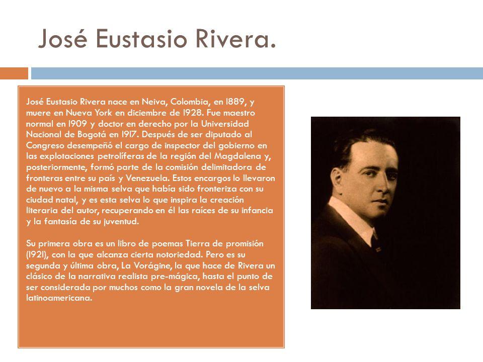 José Eustasio Rivera.