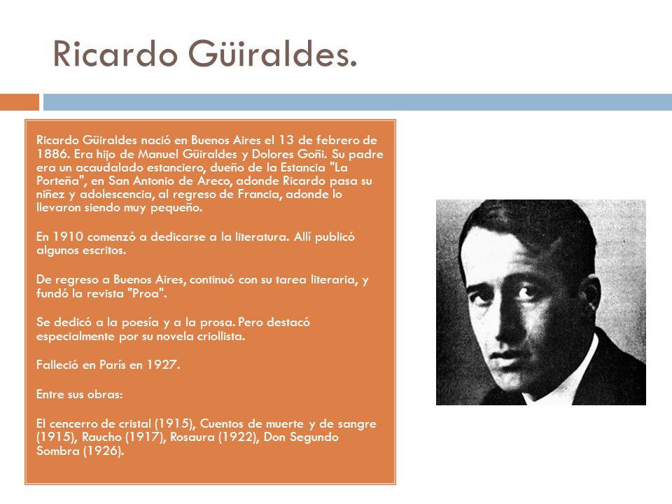 Ricardo Güiraldes.