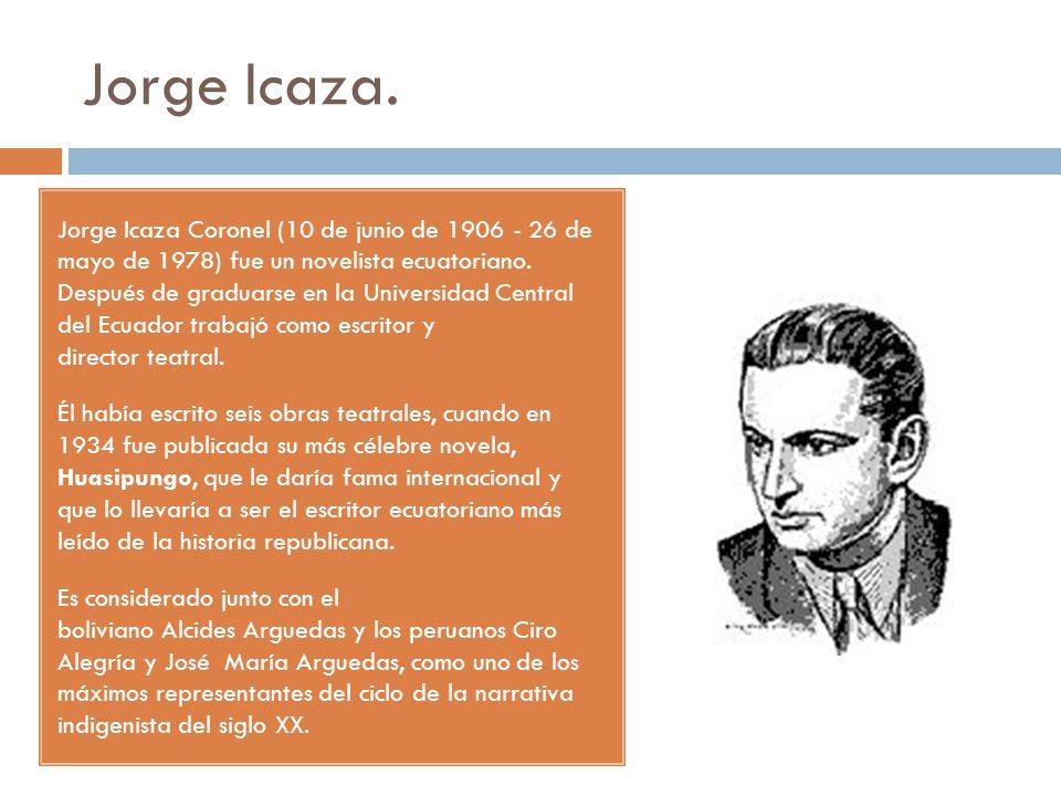 Jorge Icaza.