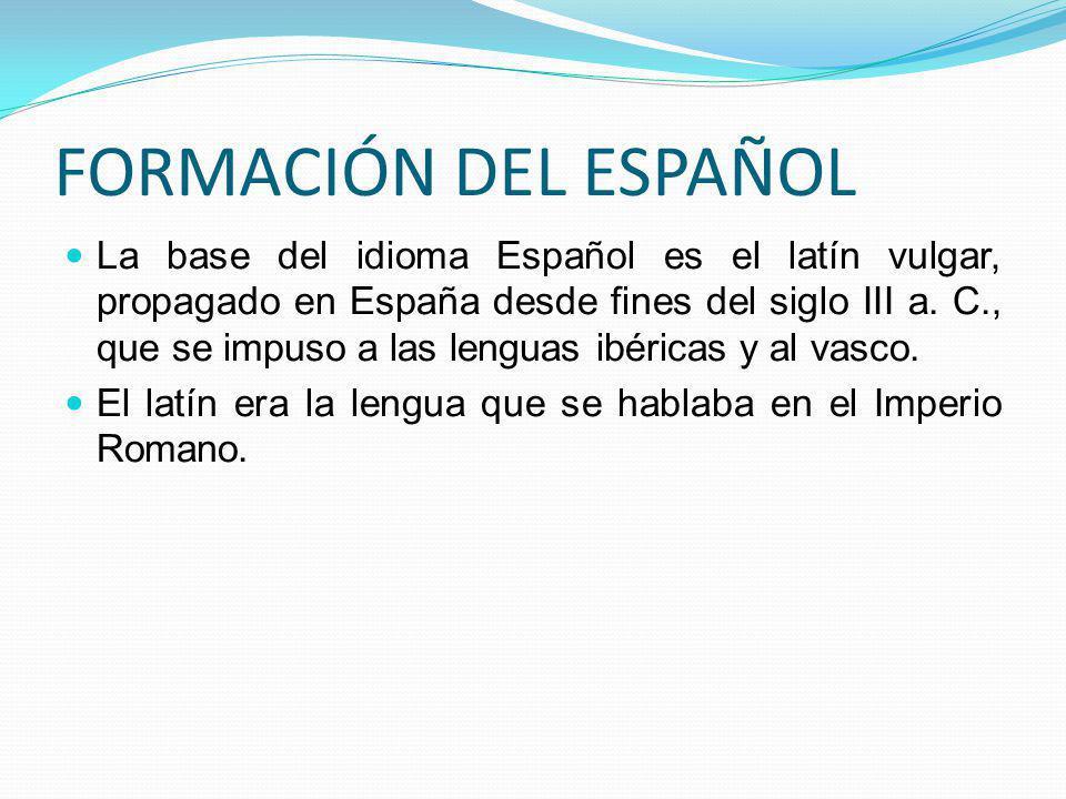 FORMACIÓN DEL ESPAÑOL