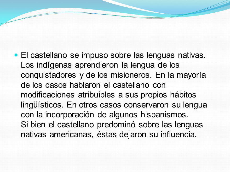 El castellano se impuso sobre las lenguas nativas