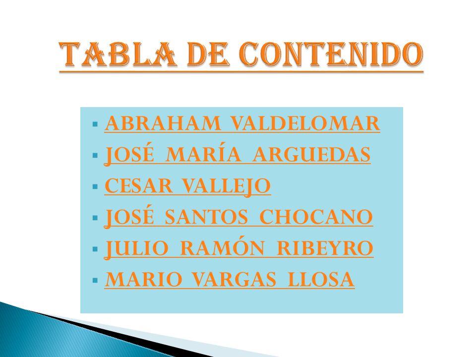 TABLA DE CONTENIDO ABRAHAM VALDELOMAR JOSÉ MARÍA ARGUEDAS