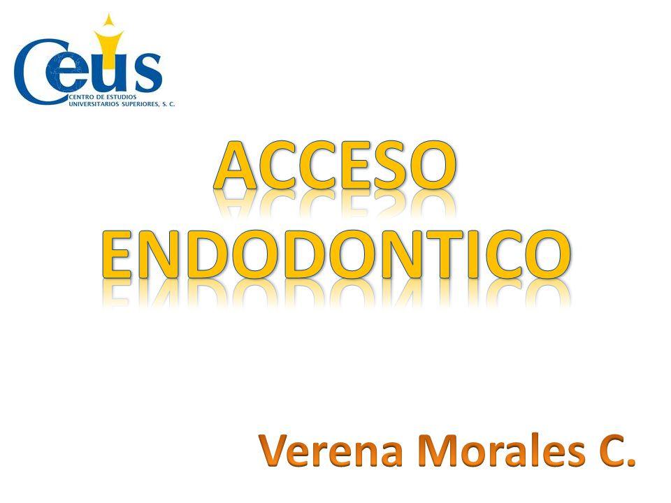 ACCESO ENDODONTICO Verena Morales C.