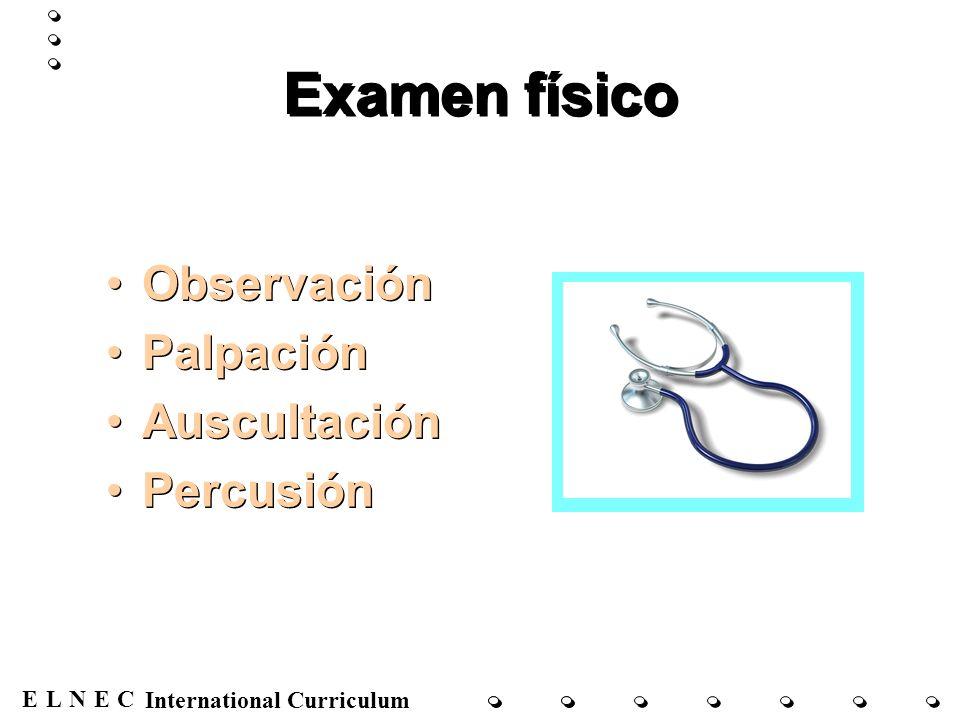 Examen físico Observación Palpación Auscultación Percusión