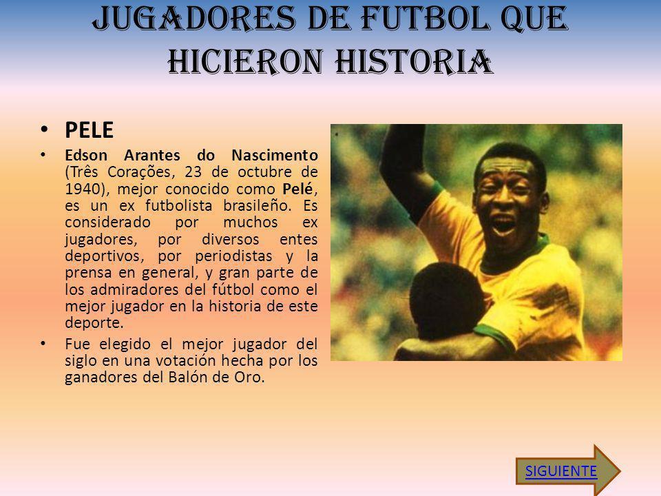 JUGADORES DE FUTBOL QUE HICIERON HISTORIA