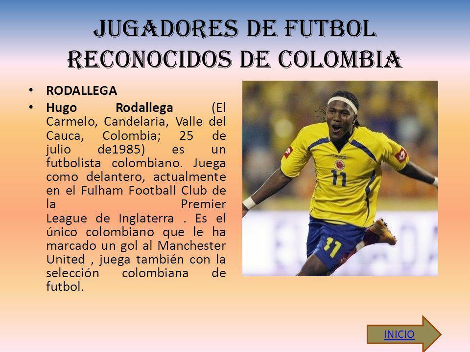 JUGADORES DE FUTBOL RECONOCIDOS DE COLOMBIA