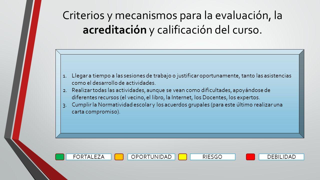 Criterios y mecanismos para la evaluación, la acreditación y calificación del curso.