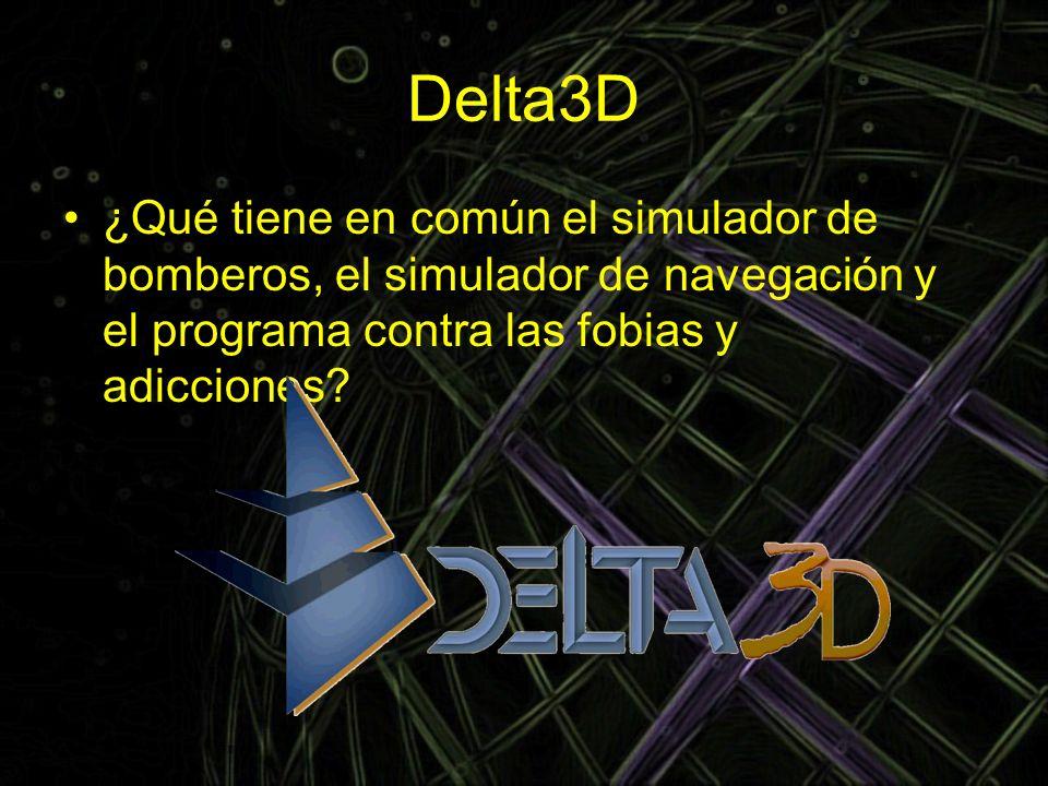 Delta3D ¿Qué tiene en común el simulador de bomberos, el simulador de navegación y el programa contra las fobias y adicciones