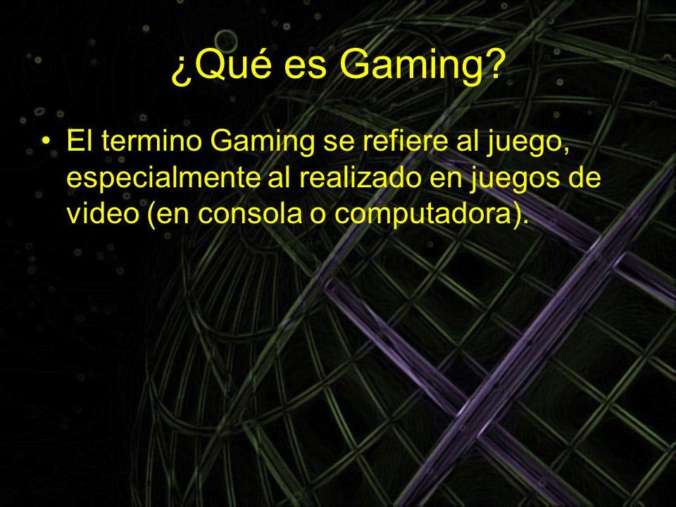 ¿Qué es Gaming.