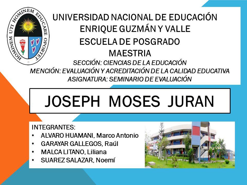 JOSEPH MOSES JURAN UNIVERSIDAD NACIONAL DE EDUCACIÓN