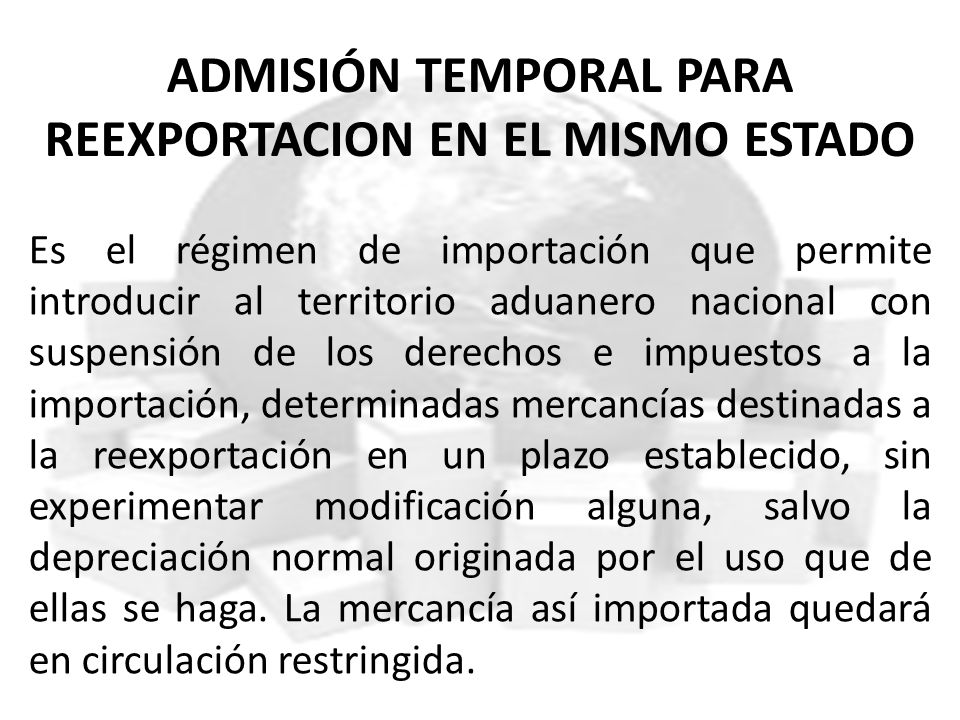 ADMISIÓN TEMPORAL PARA REEXPORTACION EN EL MISMO ESTADO