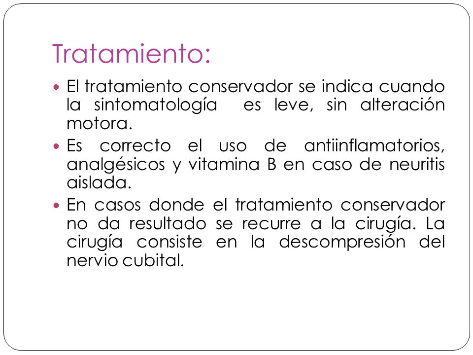 Tratamiento: El tratamiento conservador se indica cuando la sintomatología es leve, sin alteración motora.