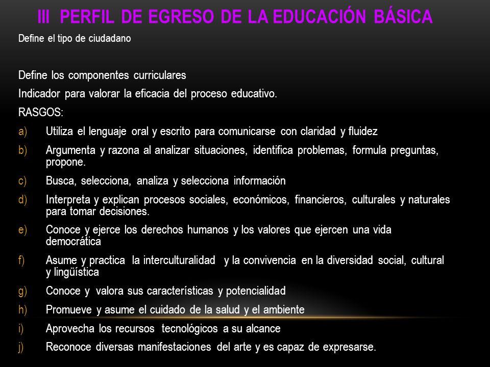 III PERFIL DE EGRESO DE LA EDUCACIÓN BÁSICA