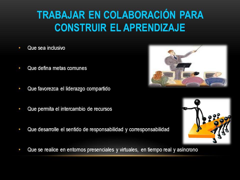 TRABAJAR EN COLABORACIÓN PARA CONSTRUIR EL APRENDIZAJE