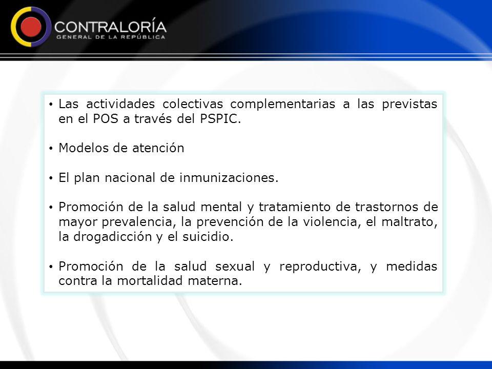 Las actividades colectivas complementarias a las previstas en el POS a través del PSPIC.