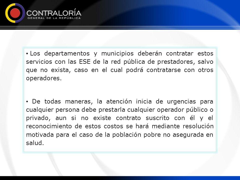 Los departamentos y municipios deberán contratar estos servicios con las ESE de la red pública de prestadores, salvo que no exista, caso en el cual podrá contratarse con otros operadores.