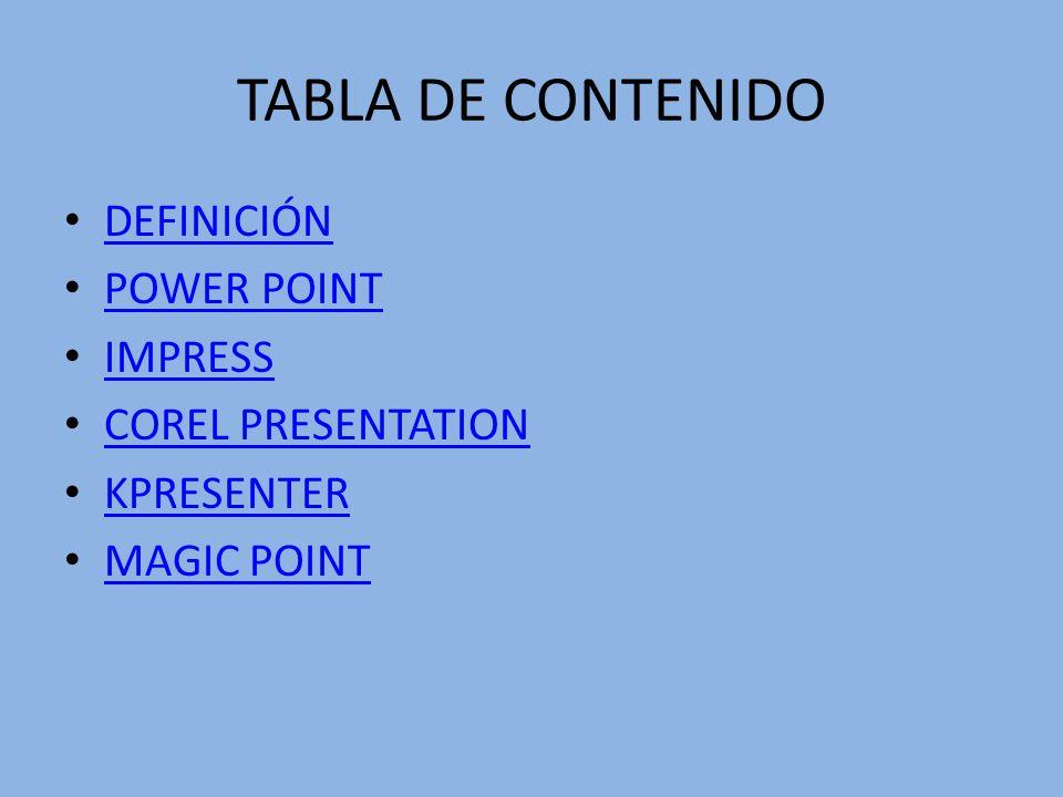 TABLA DE CONTENIDO DEFINICIÓN POWER POINT IMPRESS COREL PRESENTATION