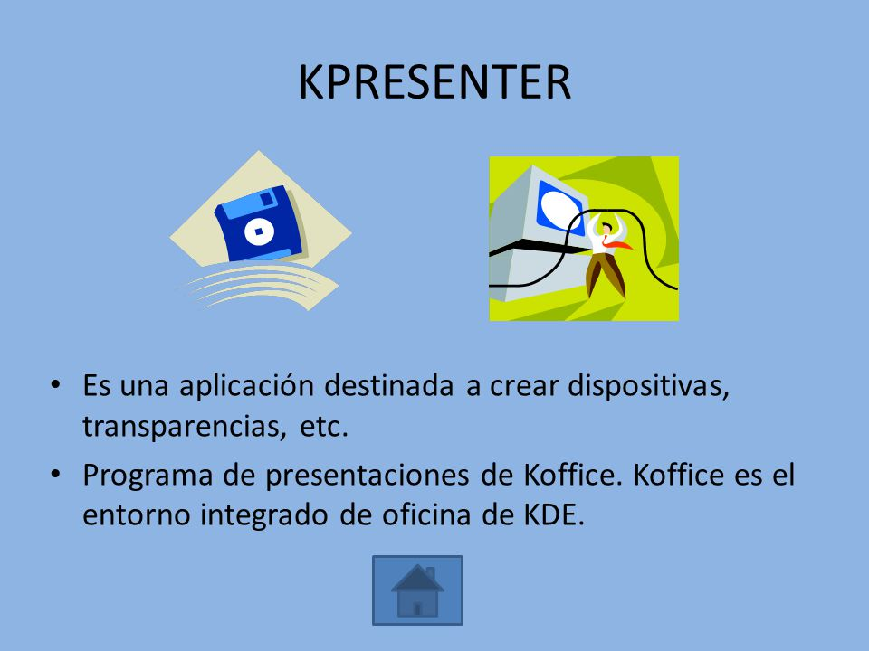 KPRESENTER Es una aplicación destinada a crear dispositivas, transparencias, etc.