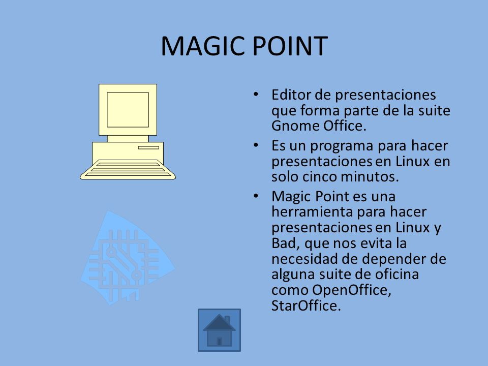 MAGIC POINT Editor de presentaciones que forma parte de la suite Gnome Office.