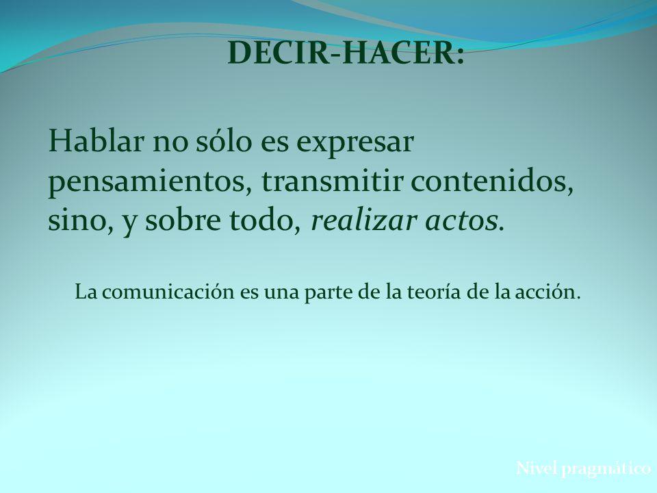 La comunicación es una parte de la teoría de la acción.