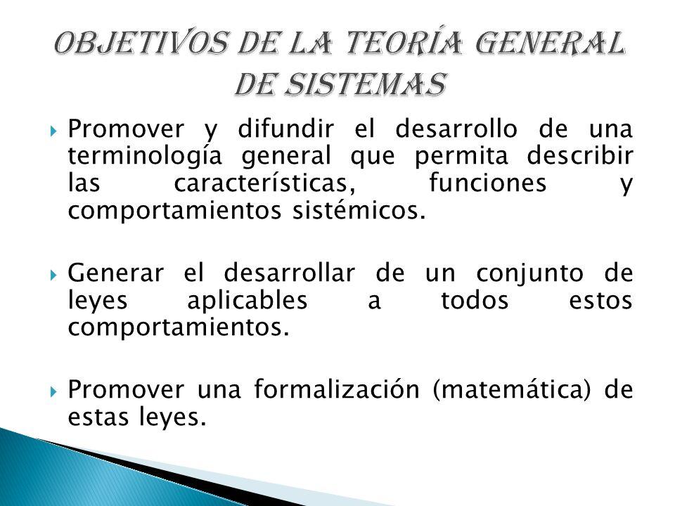 OBJETIVOS DE LA TEORÍA GENERAL DE SISTEMAS
