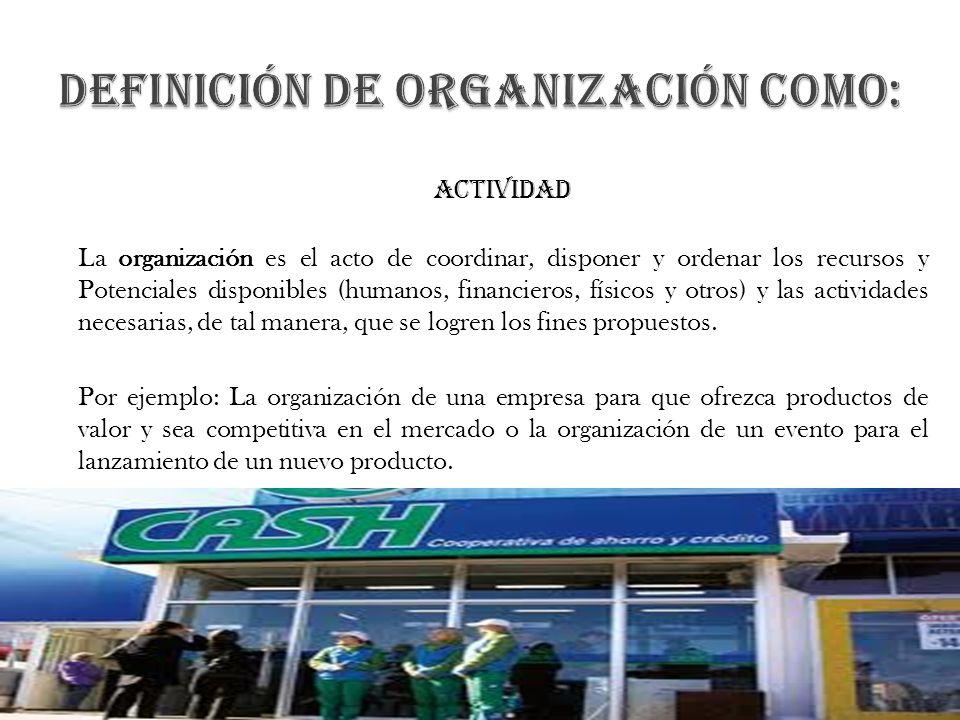 definición de organización como: