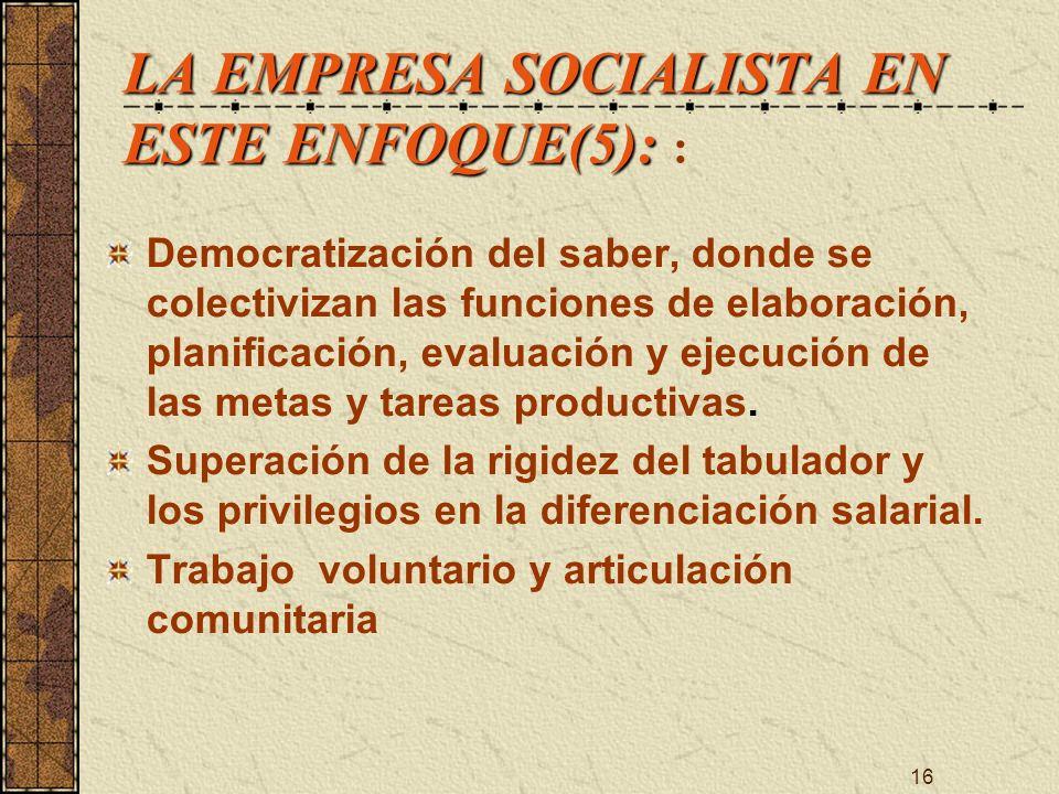 LA EMPRESA SOCIALISTA EN ESTE ENFOQUE(5): :