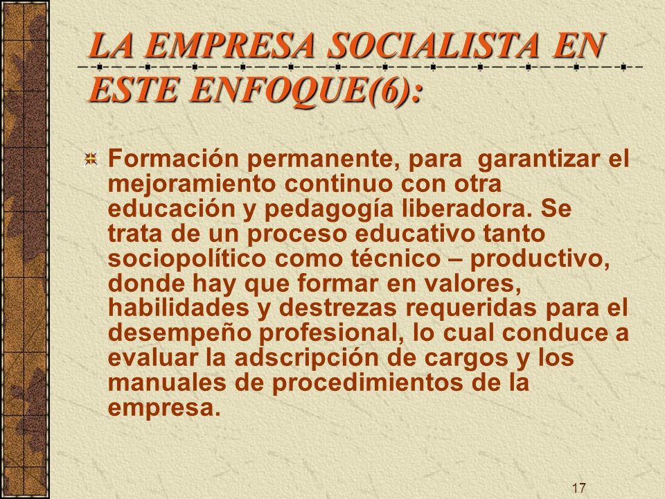 LA EMPRESA SOCIALISTA EN ESTE ENFOQUE(6):