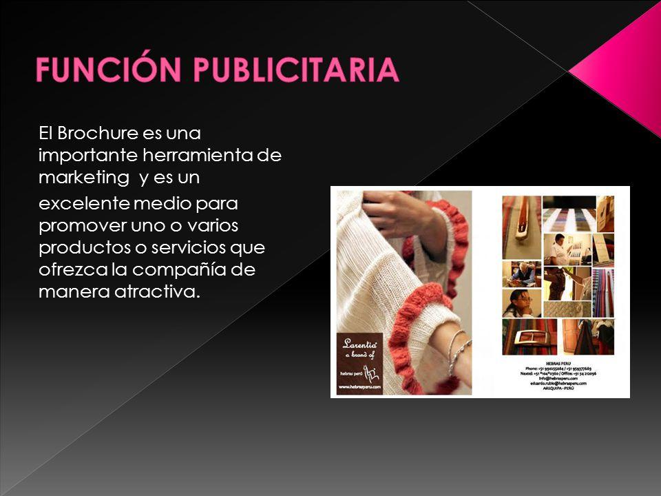 FUNCIÓN PUBLICITARIA El Brochure es una importante herramienta de marketing y es un.