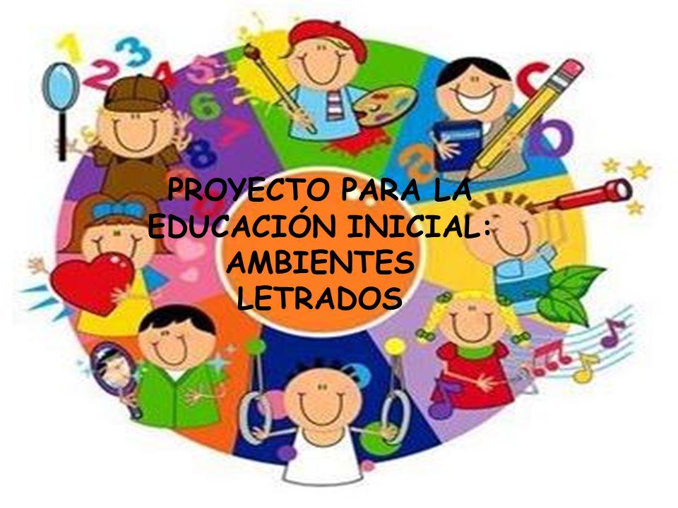 PROYECTO PARA LA EDUCACIÓN INICIAL: AMBIENTES LETRADOS