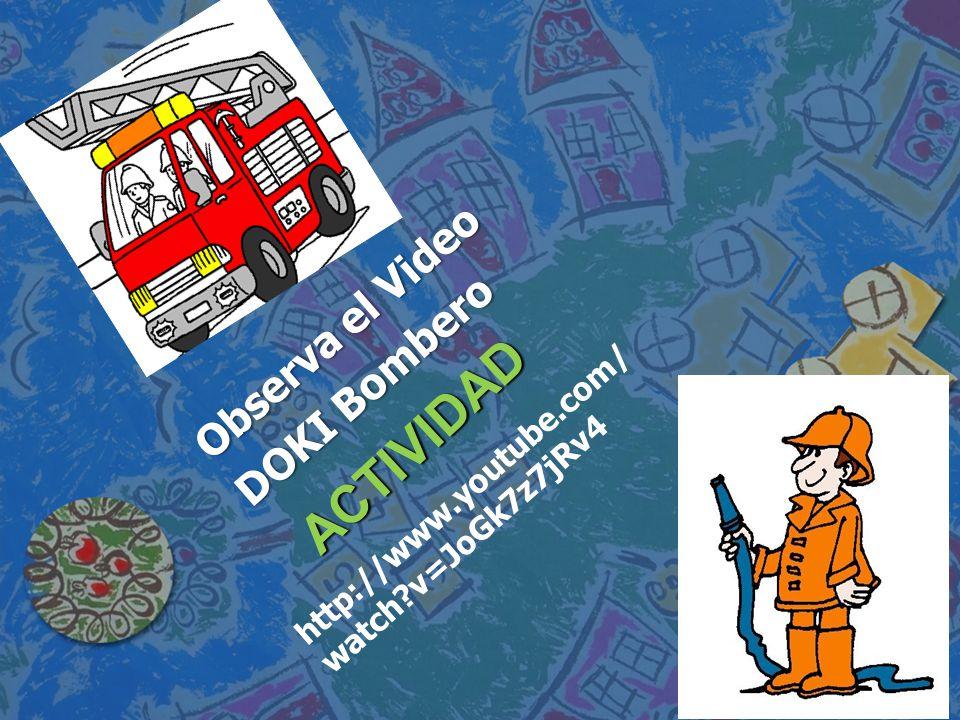 Actividad Observa el Video DOKI Bombero