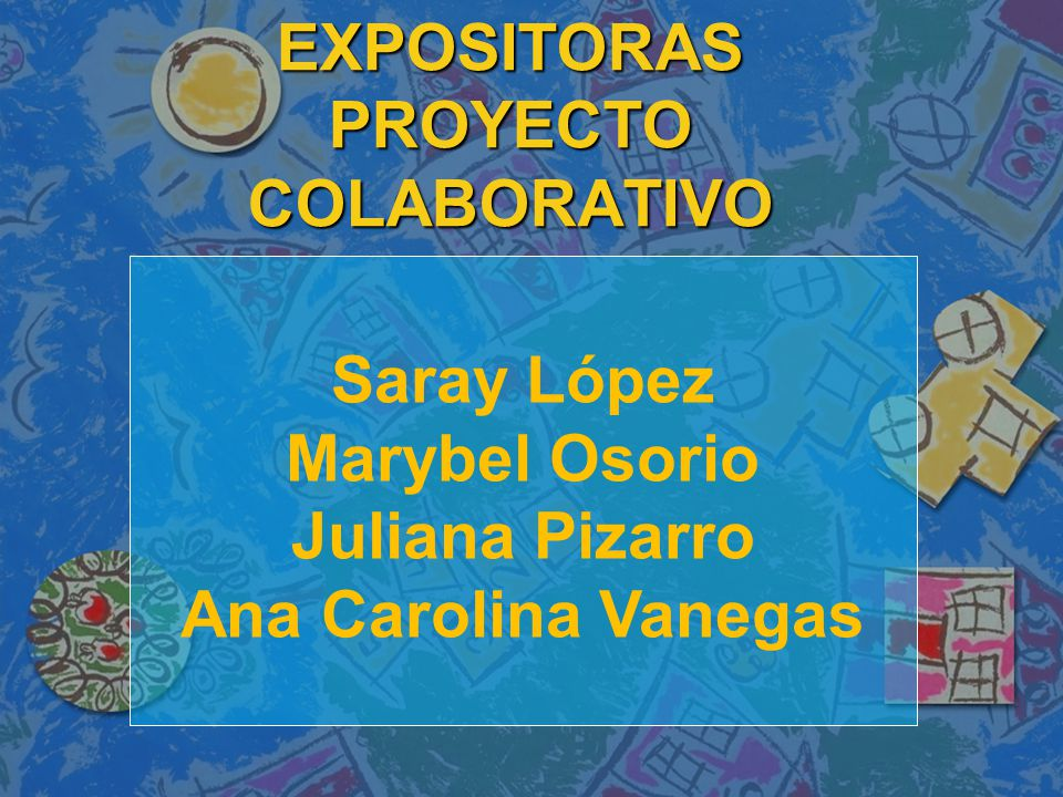 EXPOSITORAS PROYECTO COLABORATIVO