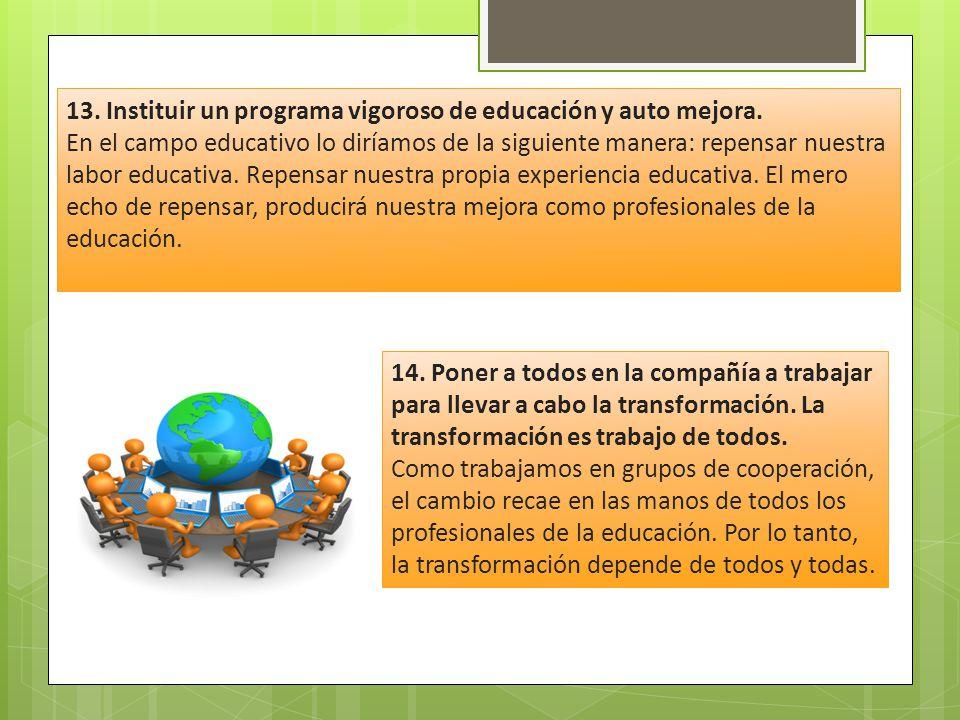 13. Instituir un programa vigoroso de educación y auto mejora