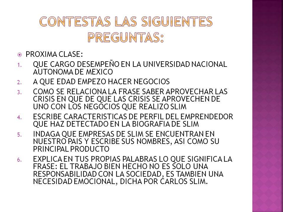 CONTESTAS LAS SIGUIENTES PREGUNTAS:
