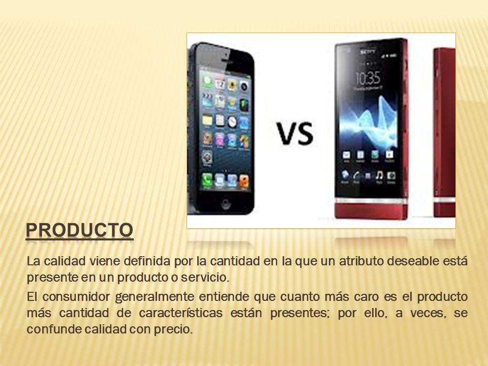 producto La calidad viene definida por la cantidad en la que un atributo deseable está presente en un producto o servicio.