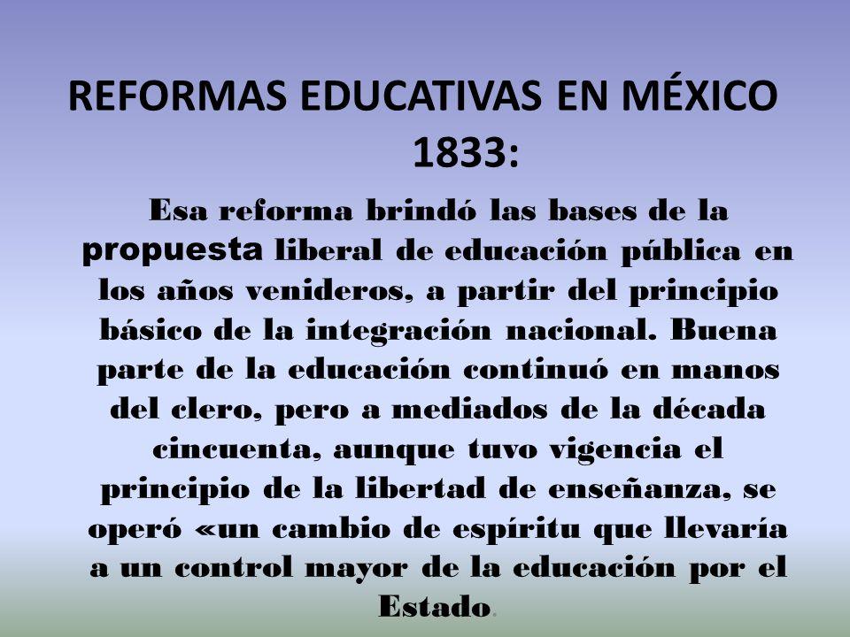 REFORMAS EDUCATIVAS EN MÉXICO 1833: