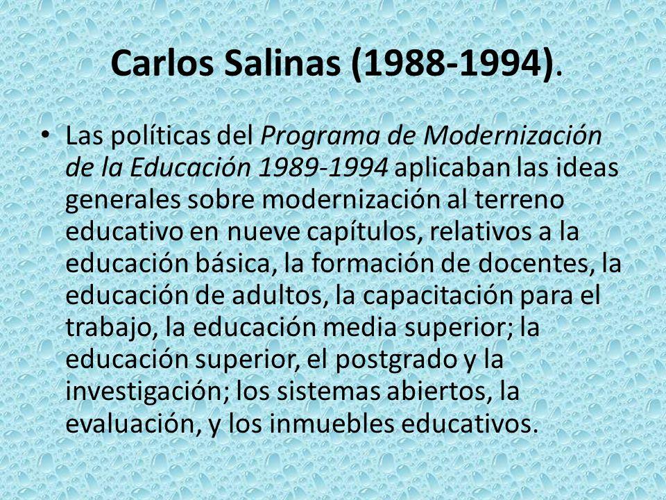 Carlos Salinas (1988-1994).