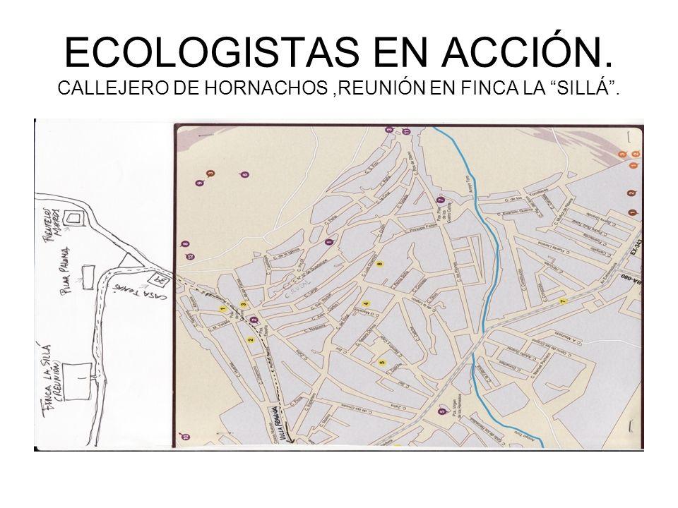 ECOLOGISTAS EN ACCIÓN. CALLEJERO DE HORNACHOS ,REUNIÓN EN FINCA LA SILLÁ .