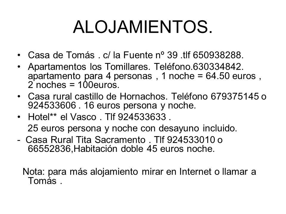 ALOJAMIENTOS. Casa de Tomás . c/ la Fuente nº 39 .tlf 650938288.