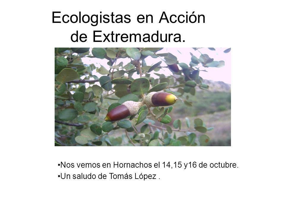 Ecologistas en Acción de Extremadura.