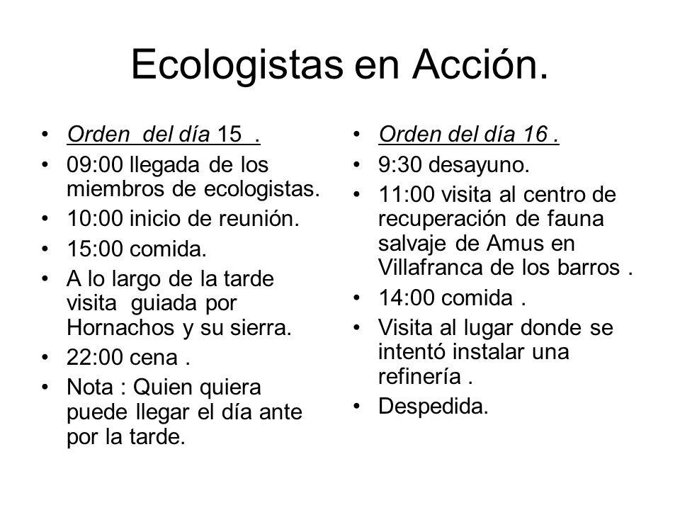 Ecologistas en Acción. Orden del día 15 .