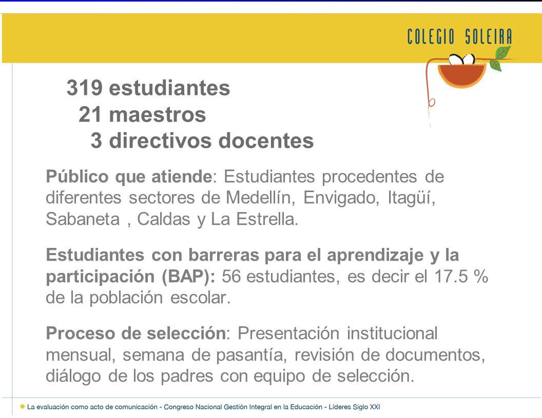 319 estudiantes 21 maestros 3 directivos docentes