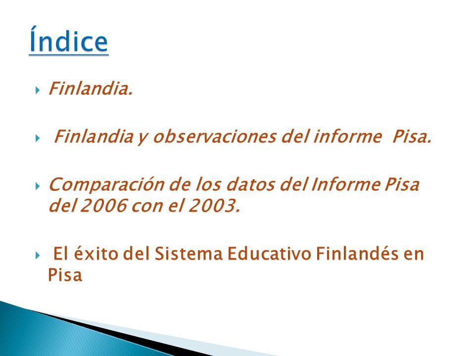 Índice Finlandia. Finlandia y observaciones del informe Pisa.