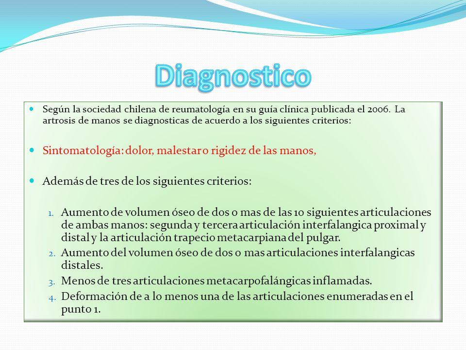 Diagnostico Sintomatología: dolor, malestar o rigidez de las manos,