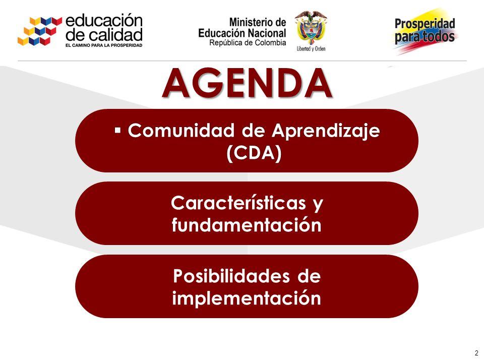 AGENDA Comunidad de Aprendizaje (CDA) Características y fundamentación