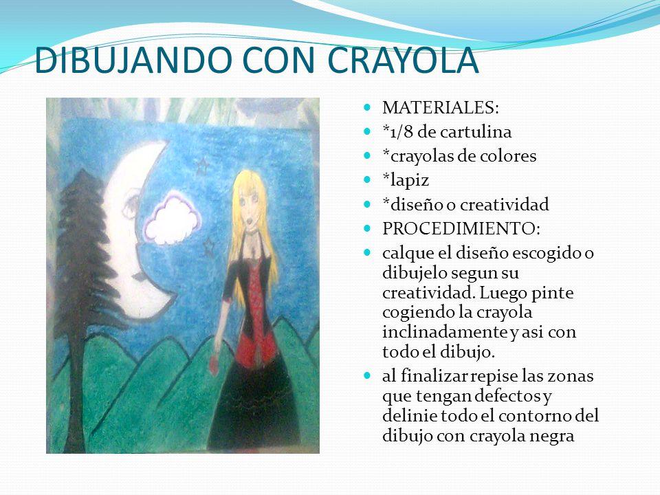 DIBUJANDO CON CRAYOLA MATERIALES: *1/8 de cartulina