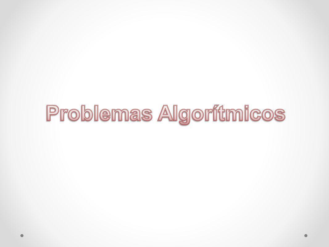 Problemas Algorítmicos