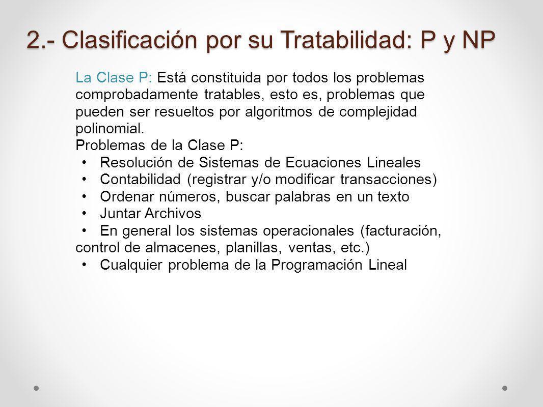 2.- Clasificación por su Tratabilidad: P y NP