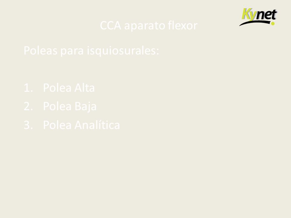 Poleas para isquiosurales: Polea Alta Polea Baja Polea Analítica